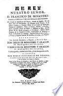 Al Rey nuestro Senor. D. Francisco de Benavides ... representa Los Servicios Heredados, y Proprios y los su Hijos ... Y la Antiguedad, y Calidad de su Casa, y de las Incorporadas en ella