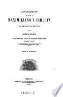 al trono de Mexico. Documentos relativos y narracion del viaje de nuestros soberanos de Miramar a Veracruz