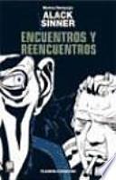 ALACK SINNER No 4/7: ENCUENTROS Y REENCU