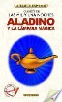 Aladino y la lámpara mágica (Cuentos de Las mil y una noches)