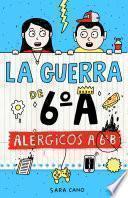 Alérgicos a 6o B (Serie La guerra de 6oA 1)