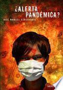 ¿Alerta pandémica?