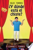 Alex Torres ¿Y Dónde Está El Chiste?