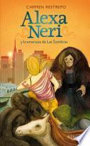 Alexa Neri y la amenaza de Las Sombras