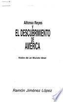 Alfonso Reyes y el descubrimiento de América