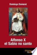 Alfonso X el Sabio no santo