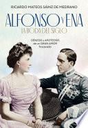 Alfonso y Ena. La boda del siglo