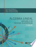 Álgebra lineal aplicada a las ciencias económicas 2ed