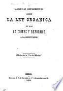 Algunas reflexiones sobre la ley organica delas adiciones y reformas a la Constitucion