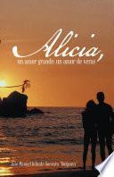 Alicia, un amor grande; un amor de veras.