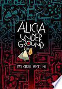 Alicia Underground