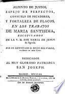 Aliento de justos, espejo de perfectos, consuelo de pecadores y fortaleza de flacos en los trabajos de Maria Santisima