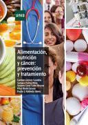 ALIMENTACIÓN, NUTRICIÓN Y CÁNCER: PREVENCIÓN Y TRATAMIENTO