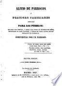 Alivio de parrocos o pláticas familiares adecuadas para los pueblos