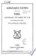 Almanaque náutico para el año 1865, calculado de órden de S.M. en el Observatorio de Marina de la ciudad de S. Fernando