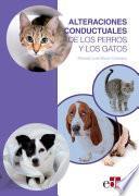 Alteraciones conductuales de los perros y los gatos