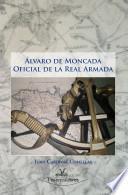 Álvaro de Moncada, oficial de la Real Armada