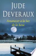 Amanecer a la luz de la luna (Trilogía Moonlight 1)