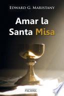 Amar la Santa Misa