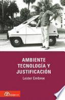 Ambiente, Tecnologia y Justificacion