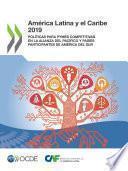 América Latina y el Caribe 2019 Políticas para PYMEs competitivas en la Alianza del Pacífico y países participantes de América del Sur