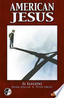 American Jesus. El Elegido