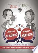 Amigos de Colusso vs Amigos de Kukleta