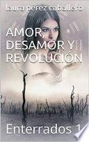 Amor, desamor y revolución