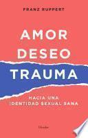 Amor, deseo y trauma