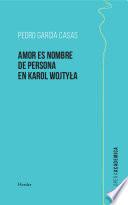 Amor es nombre de persona en Karol Wojtyla