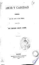 Amor y caridad comedia en un acto y en verso escrita por Don Eduardo Jakson Cortes