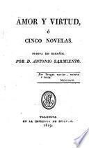 Amor y virtud, ó, Cinco novelas