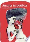 Amores imposibles y otras guerras