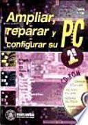 Ampliar, reparar y configurar su PC