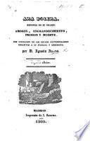 Ana Bolena. Historia de su orijen, amores, engrandecimiento, prison y muerte ... Segunda edicion