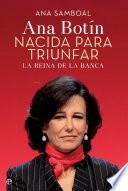 Ana Botín. Nacida para triunfar