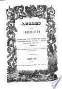 Anales de la inquisicion desde que fue instituido aquel tribunal hasta su total estincion en el año 1834