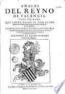 Anales del reyno de Valencia... que corre desde su poblacion despues del Diluvio, hasta la muerte del Rey don Iayme el Conquistador... Compuestos por... Francisco Diago...