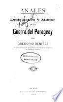 Anales diplomático y militar de la guerra del Paraguay