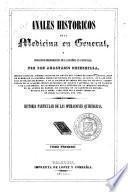 Anales históricos de la medicina en general, y biografico-bibliograficos de la espan̋ola en particular