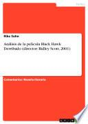 Análisis de la película Black Hawk Derribado (director: Ridley Scott, 2001)