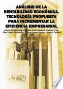 Análisis de la Rentabilidad Económica. Tecnología propuesta para incrementar la eficiencia empresarial
