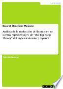 Análisis de la traducción del humor en un corpus representativo de The Big Bang Theory del inglés al alemán y español