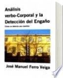 Análisis verbo-Corporal y la Detección del Engaño