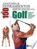 Anatomía & 100 estiramientos para golf (Color)