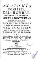 Anatomía completa del hombre con todos los hallazgos, nuevas doctrinas y observaciones raras hasta el tiempo presente...