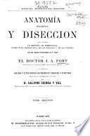 Anatomía descriptiva y disección que contiene un resúmen de embriología, estructura microscópica de los órganos y de los tejidos