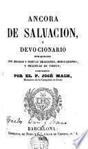 Ancora de salvación o Devocionario enriquecido con muchas y nuevas oraciones, meditaciones y prácticas de virtud