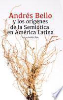 Andrés Bello y los orígenes de la Semiótica en América Latina