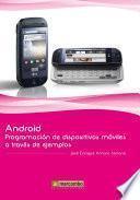 Android: Programación de dispositivos móviles a través de ejemplos